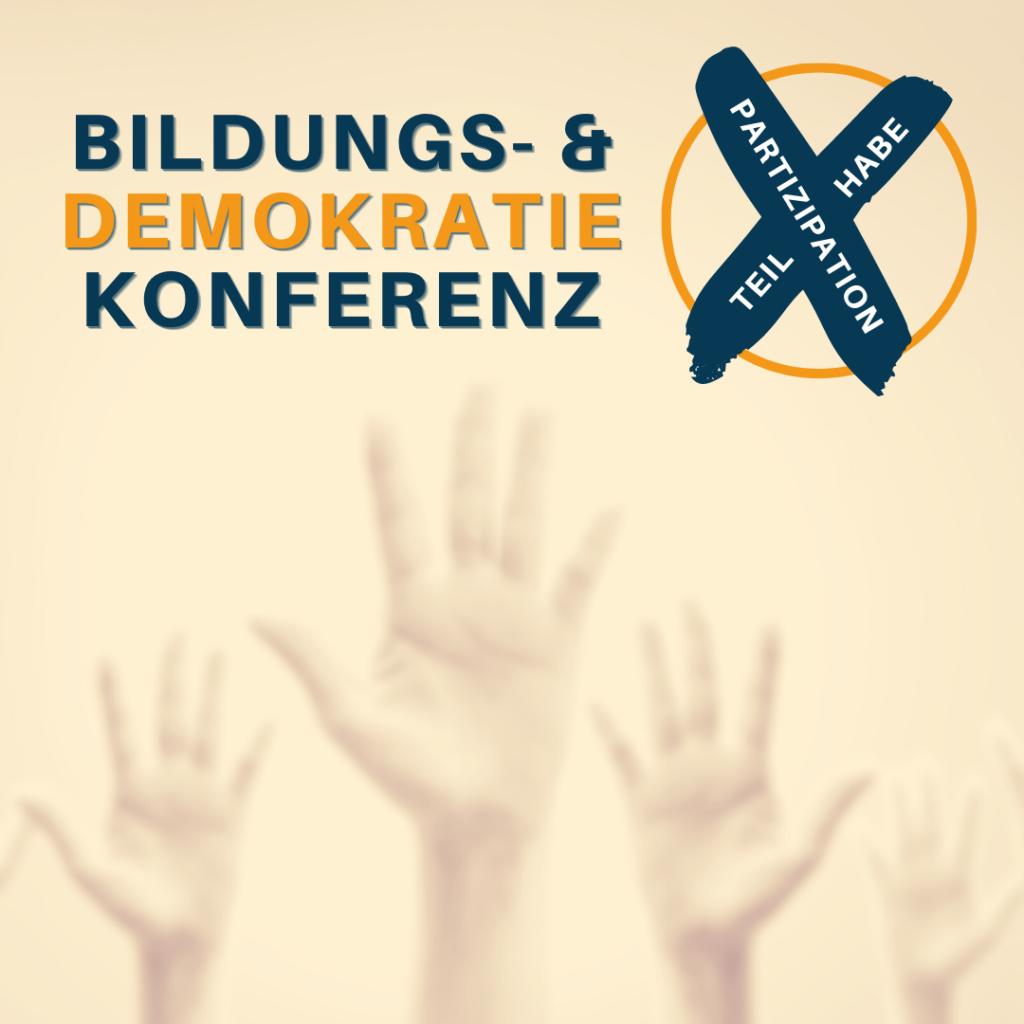 """Gemeinsame Bildungs- und Demokratiekonferenz zum Thema """"Partizipation und Teilhabe"""""""